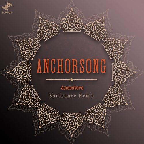 Ancestors (Souleance Remix) by Anchorsong