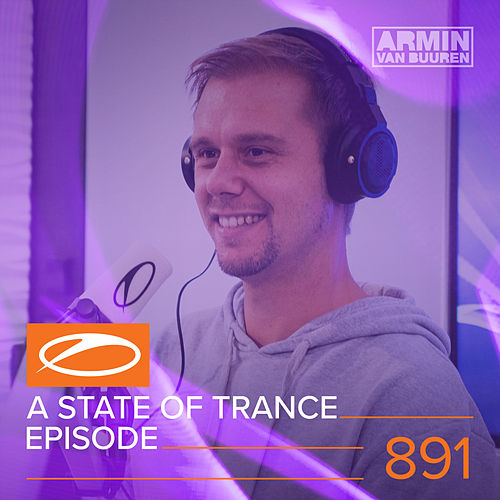 ASOT 891 - A State Of Trance Episode 891 von Various Artists