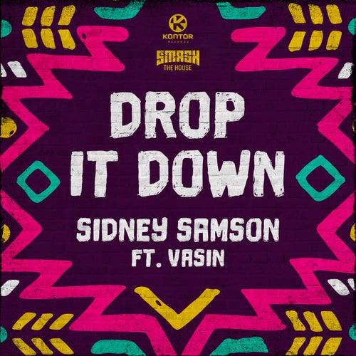 Drop It Down von Sidney Samson