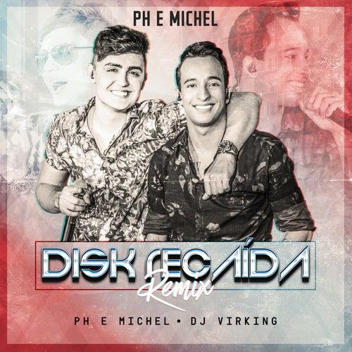 Disk Recaída (DJ Virking Remix) de PH e Michel