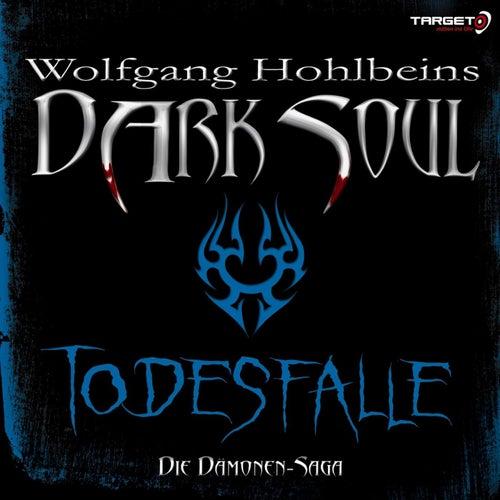 Wolfgang Hohlbeins Dark Soul 3: Todesfalle von Wolfgang Hohlbein