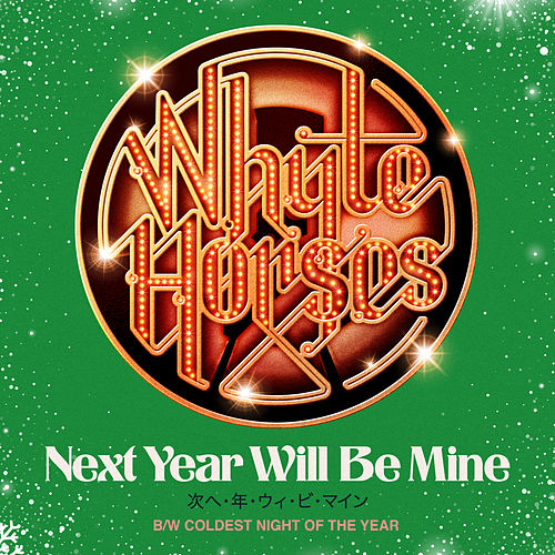 Next Year Will Be Mine / Coldest Night Of The Year von Whyte Horses
