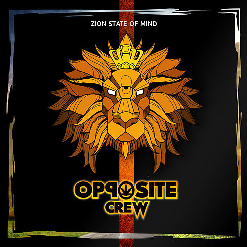 Zion State Of Mind by Opposite Crew