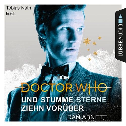 Doctor Who - Und stumme Sterne ziehn vorüber (Gekürzt) von Dan Abnett
