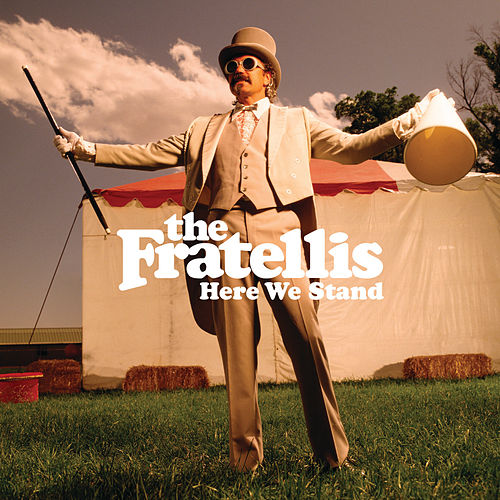 Here We Stand (UK Version) by The Fratellis