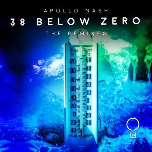38 Below Zero (The Remixes) by Apollo Nash