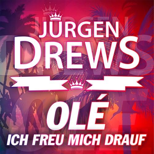 Olé, ich freu mich drauf von Jürgen Drews