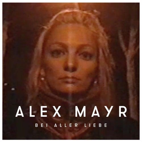 Bei aller Liebe von Alex Mayr