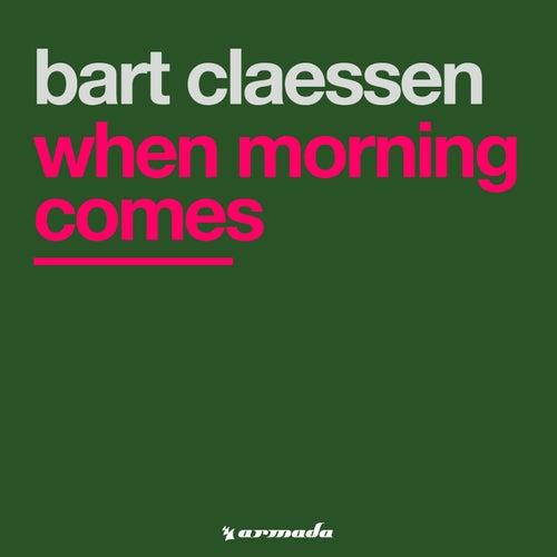 When Morning Comes de Bart Claessen