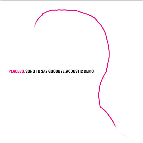 Song To Say Goodbye (Acoustic Demo) von Placebo