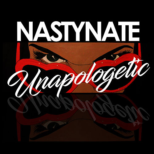 Unapologetic von Nasty Nate