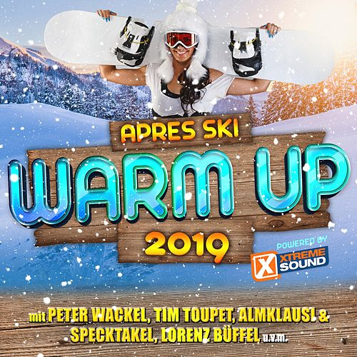 Après Ski Warm up 2019 Powered by Xtreme Sound von Various Artists