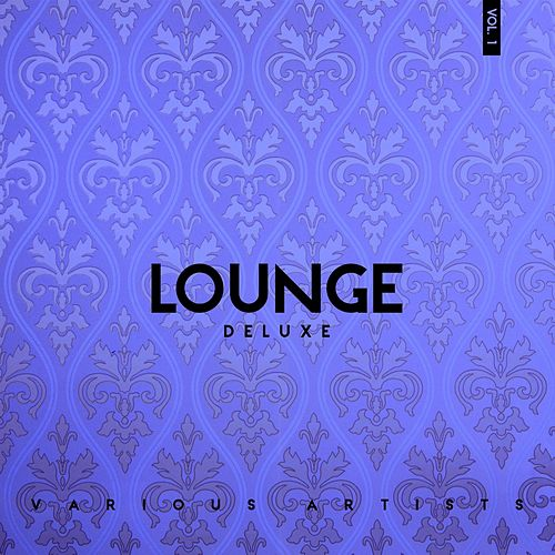 Lounge Deluxe, Vol. 1 by Various Artists