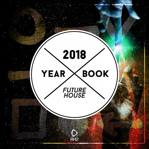 Yearbook 2018 - Future House fra Various Artists