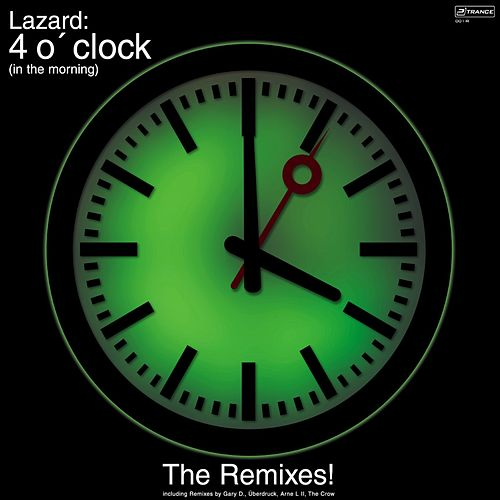 4 o'Clock (In the Morning) [The Remixes] by Lazard
