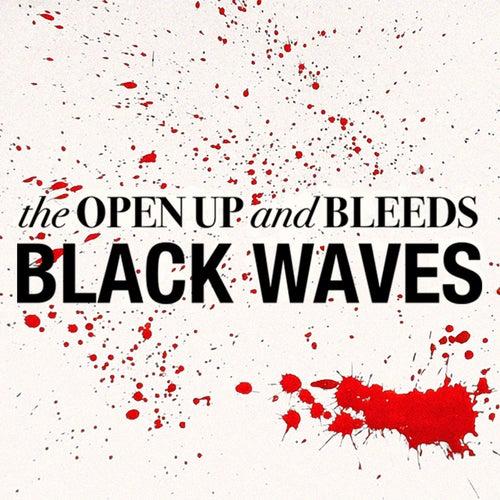 Black Waves de The Open Up And Bleeds