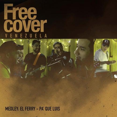 Medley: El Ferry / Pa' Que Luis (En Vivo) [feat. Ozias Acosta] de Free Cover Venezuela