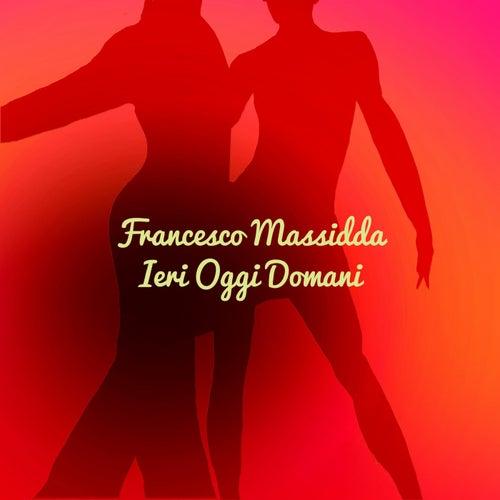 Ieri Oggi Domani by Francesco Massidda