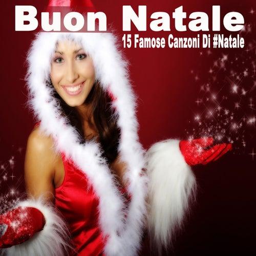 Buon Natale (15 Famose Canzoni di #Natale) von Santa Claus