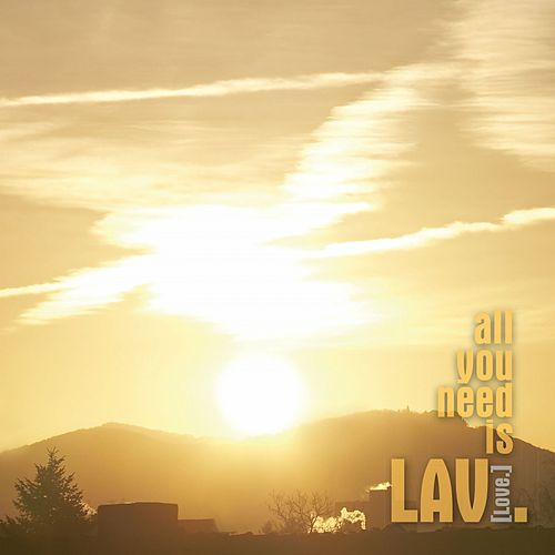 All You Need Is Lav de L.a.V
