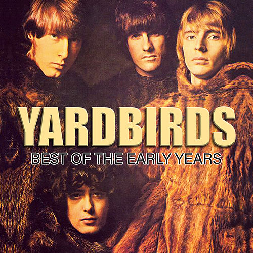 The Yardbirds - Best Of The Early Years de The Yardbirds