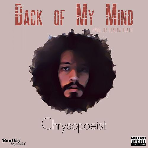 Back of My Mind(Prod. By Sinima Beats) de Chrysopoeist