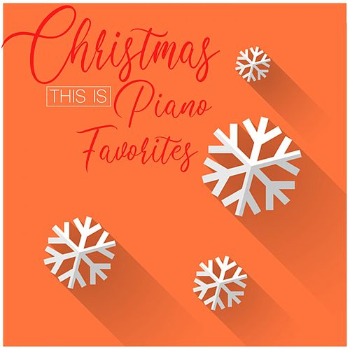 This Is Christmas Piano Favorites by Various Artists