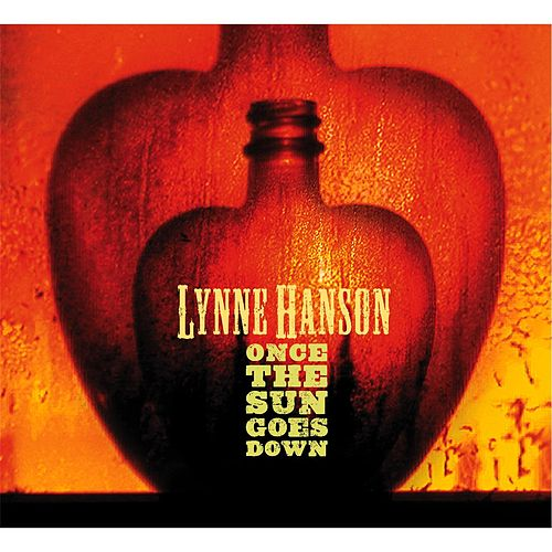 Once the Sun Goes Down by Lynne Hanson