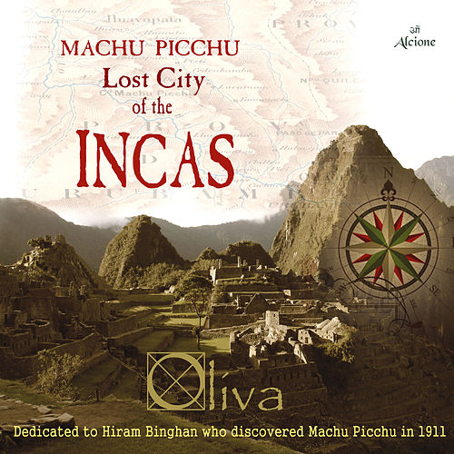 Machu Picchu Lost City of the Incas de Oliva