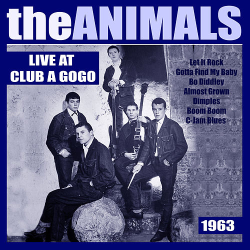 The Animals Live at Club A'Gogo 1963 (Live) de The Animals