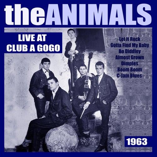 The Animals Live at Club A'Gogo 1963 (Live) von The Animals