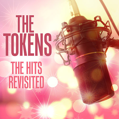The Hits Revisited by The Tokens