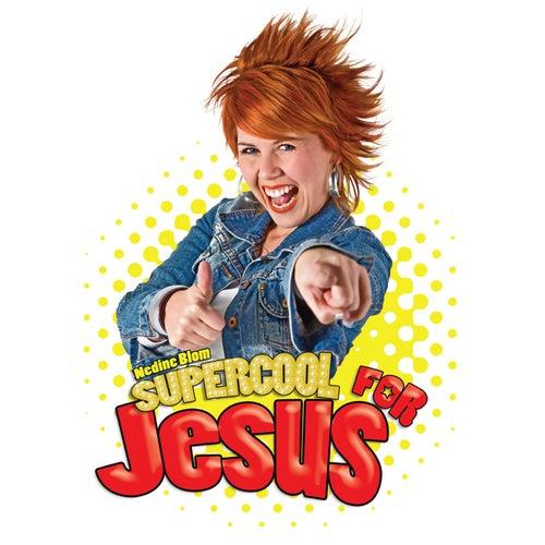 Supercool for Jesus de Nadine Blom