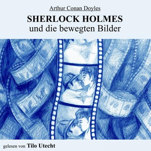 Sherlock Holmes und die bewegten Bilder von Arthur Conan Doyle Sherlock Holmes