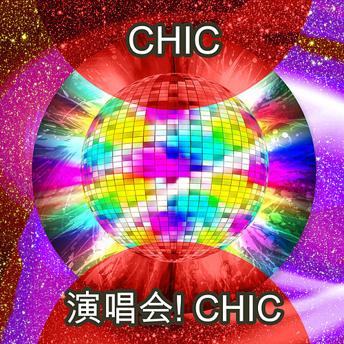 演唱会! Chic (Live) von CHIC