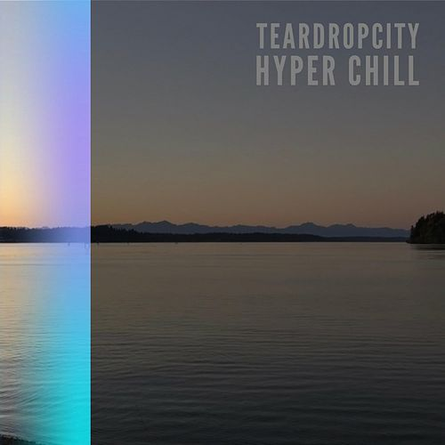 Hyper Chill by Teardropcity