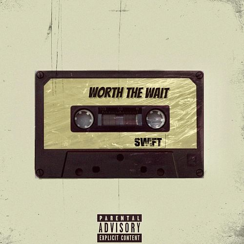 Worth the Wait by Swift