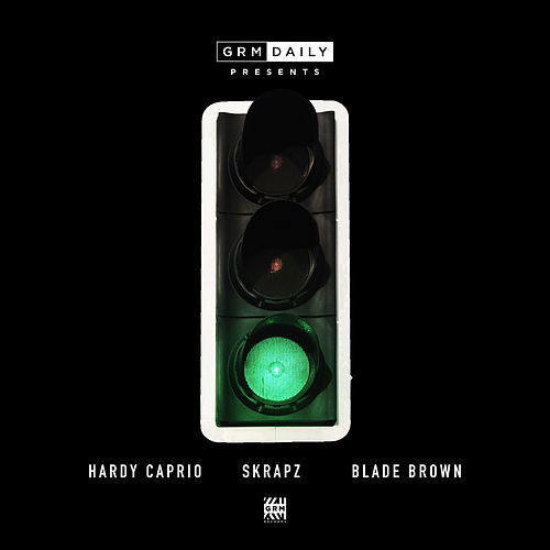 Green Light (feat. Hardy Caprio, Skrapz, Blade Brown) de GRM Daily