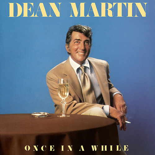 Once in a While by Dean Martin