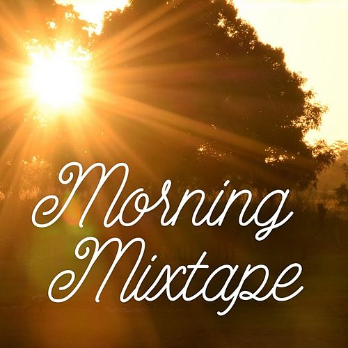 Morning Mixtape by Various Artists