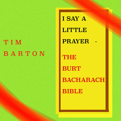 I Say a Little Prayer - The Burt Bacharach Bible de Tim Barton