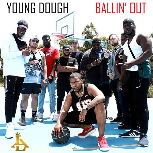 Ballin' Out by YoungDough