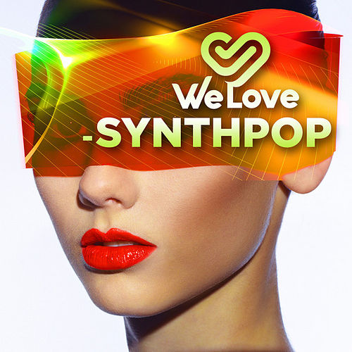 We Love - Synthpop by Various Artists