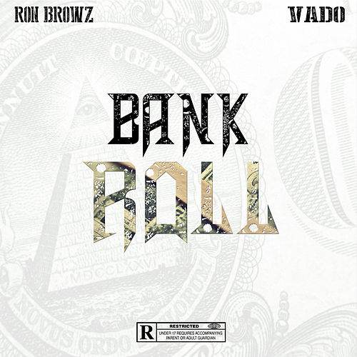 Bank Roll (feat. Vado) de Ron Browz