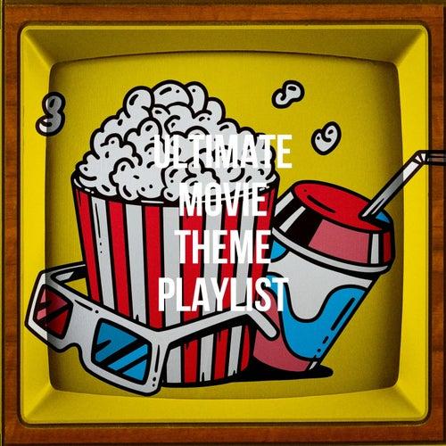 Ultimate Movie Theme Playlist by Film