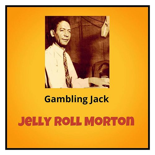 Gambling Jack by Jelly Roll Morton