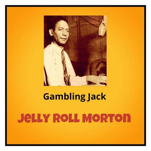 Gambling Jack by Jelly Roll Morton