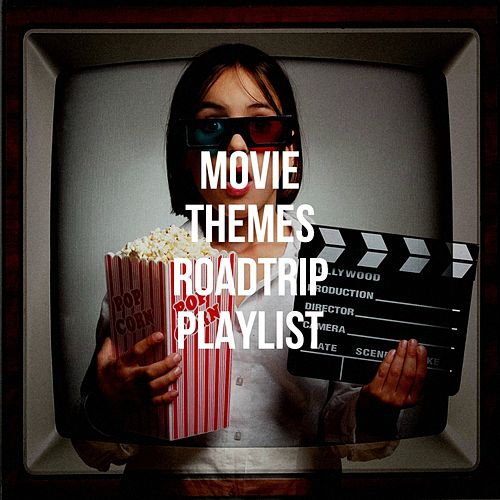 Movie Themes Roadtrip Playlist by Movie Best Themes