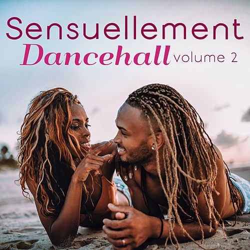 Sensuellement dancehall, vol. 2 by Various Artists