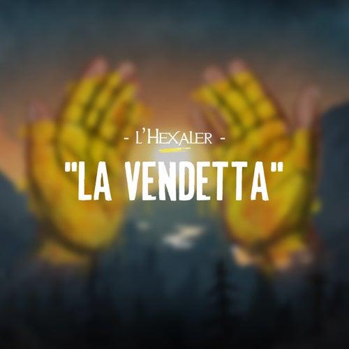 La vendetta de L'Hexaler